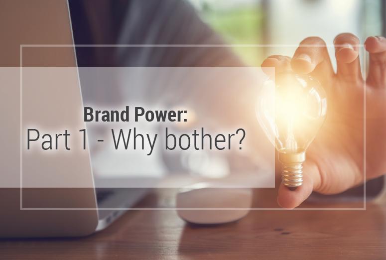 Brand Power Part 1 Blog