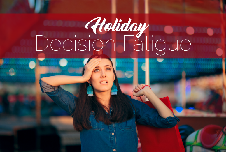 Holiday Decision Fatigue Blog